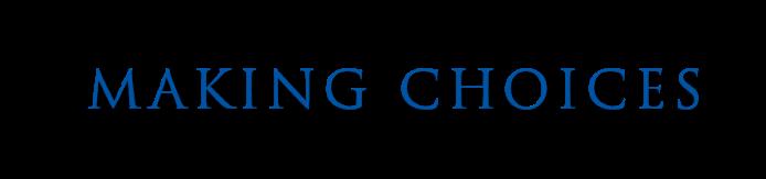 Making Choices - CR TITLE